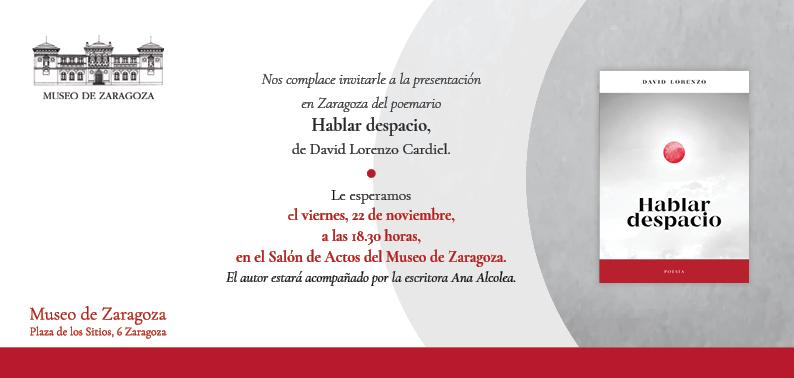 """Presentación del poemario """"Hablar despacio"""" de David Lorenzo Cardiel @ Museo de Zaragoza. Salón de Actos"""