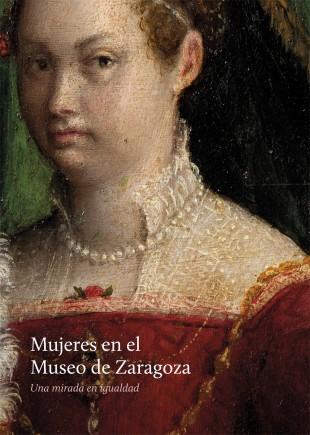 Portada catálogo Mujeres en el Museo de Zaragoza. Una mirada en igualdad.